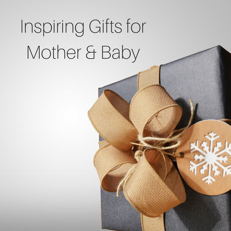 Inspiring Gifts for Mother & Baby